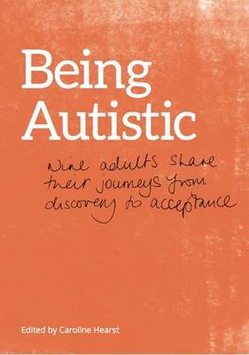 Being Autistic: Nine Adults Share Their Journeys from Discovery to Acceptance (Paperback)