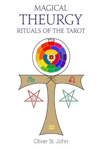 Magical Theurgy - Rituals of the Tarot (Paperback)
