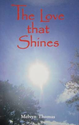 The Love That Shines: Some Thoughts on the Commands to 'Love God and Our Neighbour' (Paperback)
