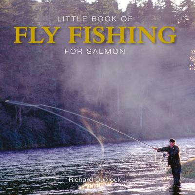 Little Book of Fly Fishing for Salmon in Rivers & Streams (Hardback)