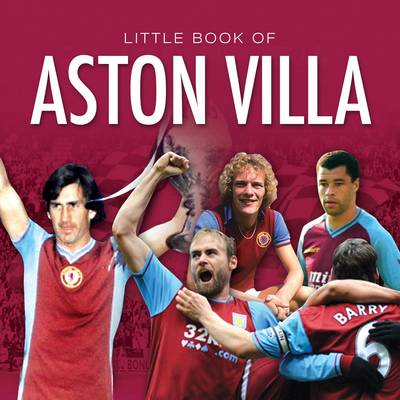 Little Book of Aston Villa (Hardback)