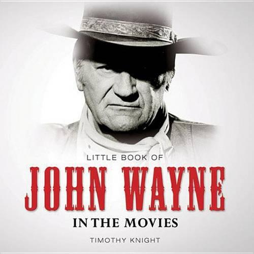 Little Book of John Wayne in the Movies - Little Books (Paperback)
