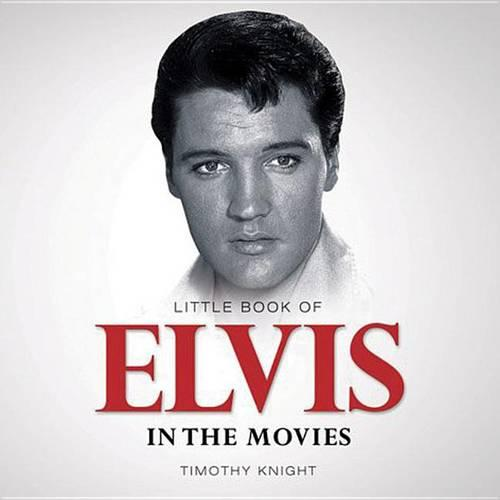 Little Book of Elvis in the Movies - Little Books (Paperback)