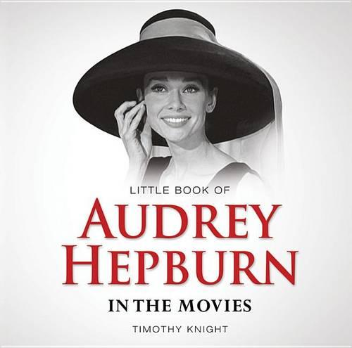 Little Book of Audrey Hepburn in the Movies - Little Books (Paperback)