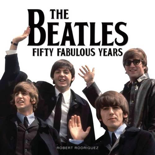 The Beatles 50 Fabulous Years (Paperback)