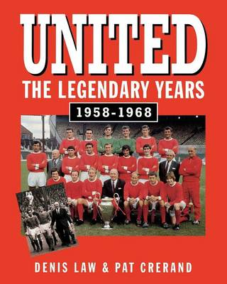 United: The Legendary Years, 1958-1968 (Paperback)