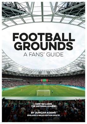 Football Grounds 2018-19: A Fan's Guide  England and Wales Edition (Paperback)