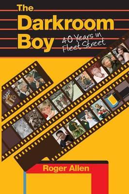 Darkroom Boy: 40 Years in Fleet Street (Paperback)