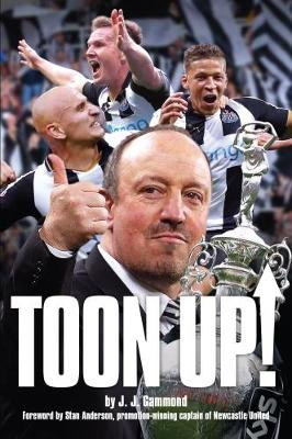 Toon Up - the Story of Newcastle United's Championship Winning Season (Paperback)