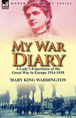 My War Diary: A Lady's Experience of the Great War in Europe 1914-1918 (Paperback)