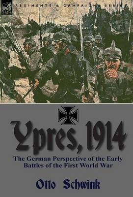 Ypres, 1914: The German Perspective of the Early Battles of the First World War (Hardback)