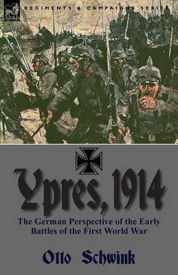 Ypres, 1914: The German Perspective of the Early Battles of the First World War (Paperback)
