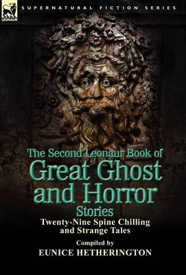 The Second Leonaur Book of Great Ghost and Horror Stories: Twenty-Nine Spine Chilling and Strange Tales (Hardback)