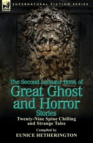 The Second Leonaur Book of Great Ghost and Horror Stories: Twenty-Nine Spine Chilling and Strange Tales (Paperback)