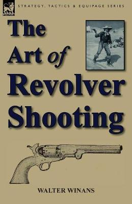 The Art of Revolver Shooting (Paperback)