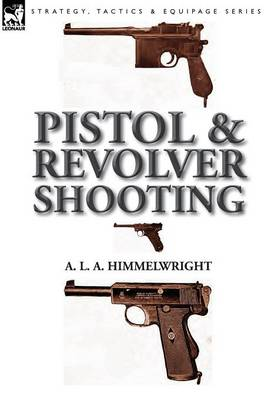 Pistol and Revolver Shooting (Hardback)