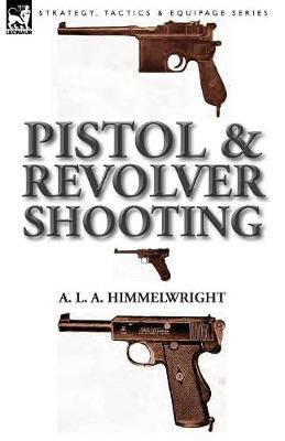 Pistol and Revolver Shooting (Paperback)