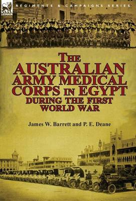 The Australian Army Medical Corps in Egypt During the First World War (Hardback)