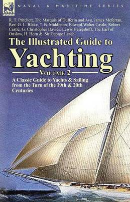The Illustrated Guide to Yachting-Volume 2: A Classic Guide to Yachts & Sailing from the Turn of the 19th & 20th Centuries (Paperback)