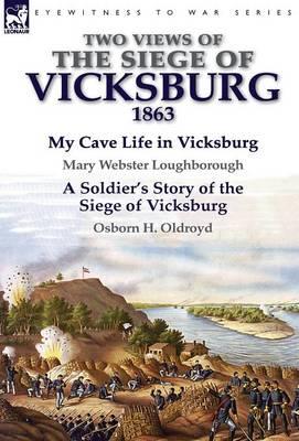 Two Views of the Siege of Vicksburg, 1863 (Hardback)