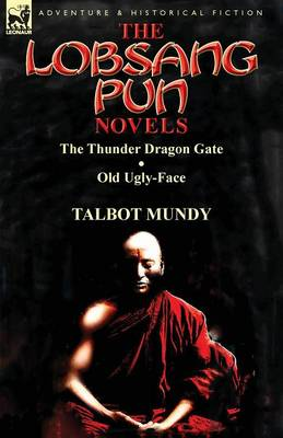 The Lobsang Pun Novels: The Thunder Dragon Gate & Old Ugly-Face (Paperback)