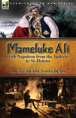 Mameluke Ali-With Napoleon from the Tuileries to St. Helena (Paperback)