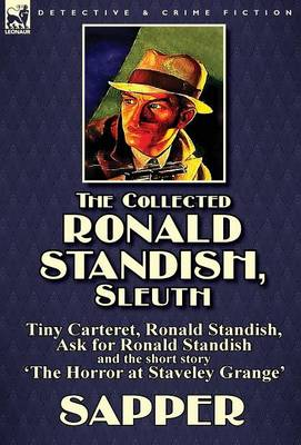 The Collected Ronald Standish, Sleuth-Tiny Carteret, Ronald Standish, Ask for Ronald Standish and the Short Story 'The Horror at Staveley Grange' (Hardback)