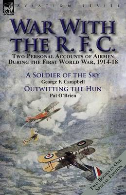 War with the R. F. C.: Two Personal Accounts of Airmen During the First World War, 1914-18 (Paperback)