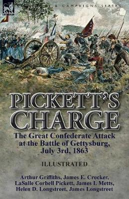 Pickett's Charge: The Great Confederate Attack at the Battle of Gettysburg, July 3rd, 1863 (Paperback)