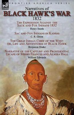 Narratives of Black Hawk's War, 1832 (Paperback)