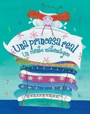 Real Princess/Una Princesa Real: Un Cuento Matemagico Spanish Edition (Paperback)