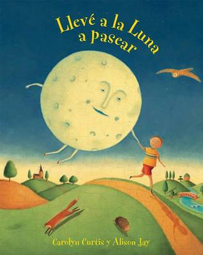 Lleve a la Luna a Pasear (I Took the Moon for a Walk) (Paperback)