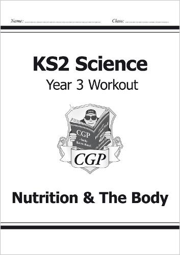 KS2 Science Year Three Workout: Nutrition & the Body (Paperback)