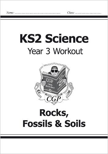 KS2 Science Year Three Workout: Rocks, Fossils & Soils (Paperback)