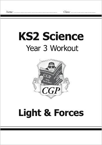 KS2 Science Year Three Workout: Light & Forces (Paperback)