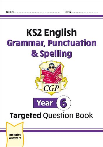 KS2 English Targeted Question Book: Grammar, Punctuation & Spelling - Year 6 (Paperback)