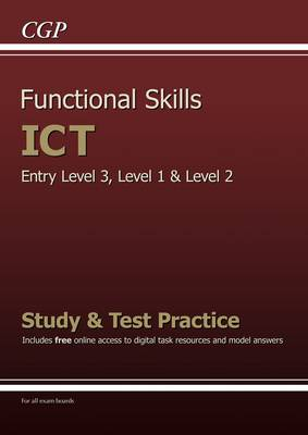 Functional Skills ICT - Entry Level 3, Level 1 and Level 2 - Study & Test Practice (Paperback)