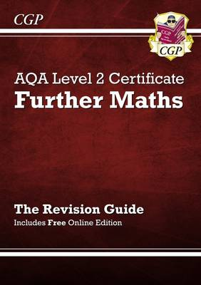 AQA Level 2 Certificate in Further Maths - Revision Guide (with online edition) (A^-C course) (Paperback)