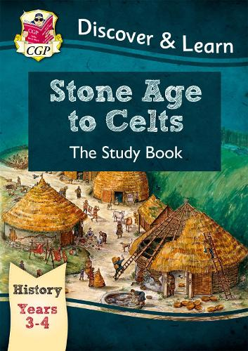 KS2 Discover & Learn: History - Stone Age to Celts Study Book, Year 3 & 4 (Paperback)
