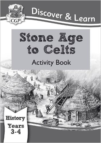 KS2 Discover & Learn: History - Stone Age to Celts Activity Book, Year 3 & 4 (Paperback)