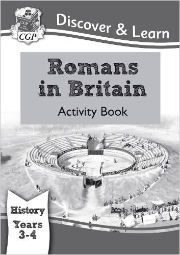 KS2 Discover & Learn: History - Romans in Britain Activity Book, Year 3 & 4 (Paperback)