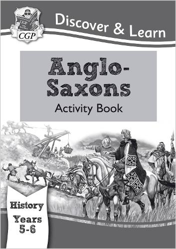 KS2 Discover & Learn: History - Anglo-Saxons Activity Book, Year 5 & 6 (Paperback)