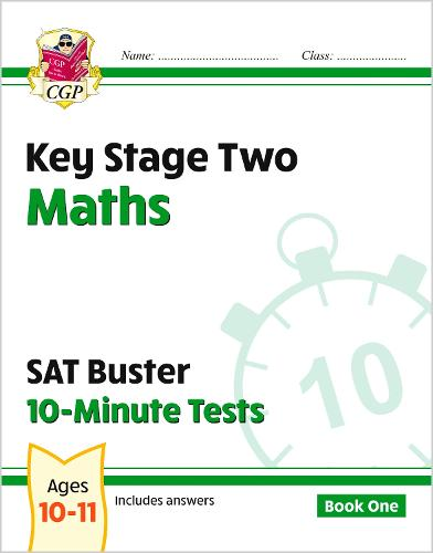 KS2 Maths SAT Buster: 10-Minute Tests Maths - Book 1 (for tests in 2018 and beyond) (Paperback)