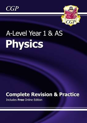 A-Level Physics: Year 1 & AS Complete Revision & Practice with Online Edition (Paperback)