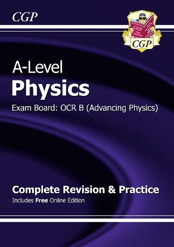 A-Level Physics: OCR B Year 1 & 2 Complete Revision & Practice with Online Edition (Paperback)