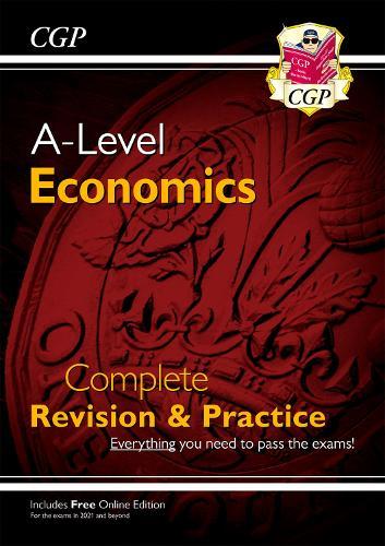 A-Level Economics: Year 1 & 2 Complete Revision & Practice (Paperback)