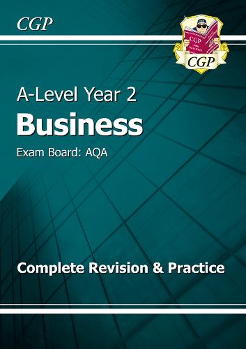 A-Level Business: AQA Year 2 Complete Revision & Practice (Paperback)