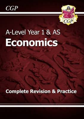 A-Level Economics: Year 1 & AS Complete Revision & Practice (Paperback)