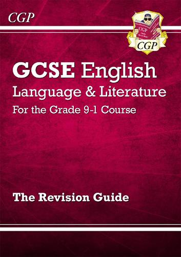 GCSE English Language and Literature Revision Guide - for the Grade 9-1 Courses (Paperback)
