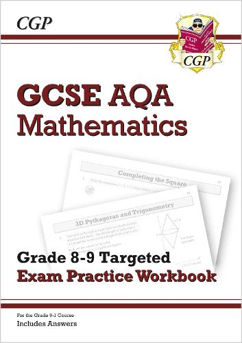GCSE Maths AQA Grade 8-9 Targeted Exam Practice Workbook (includes Answers) (Paperback)